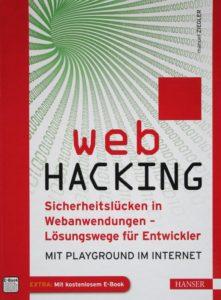 Web Hacking: Sicherheitslücken in Webanwendungen - Lösungswege für Entwickler. Manuel Ziegler. Eine Buchrezension
