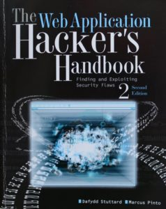 The Web Application Hacker's Handbook. Finding and Exploiting Security Flaws. Stuttard/Pinto