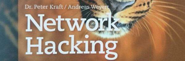 Network Hacking. Professionelle Angriffs- und Verteidigungstechniken gegen Hacker und Datendiebe